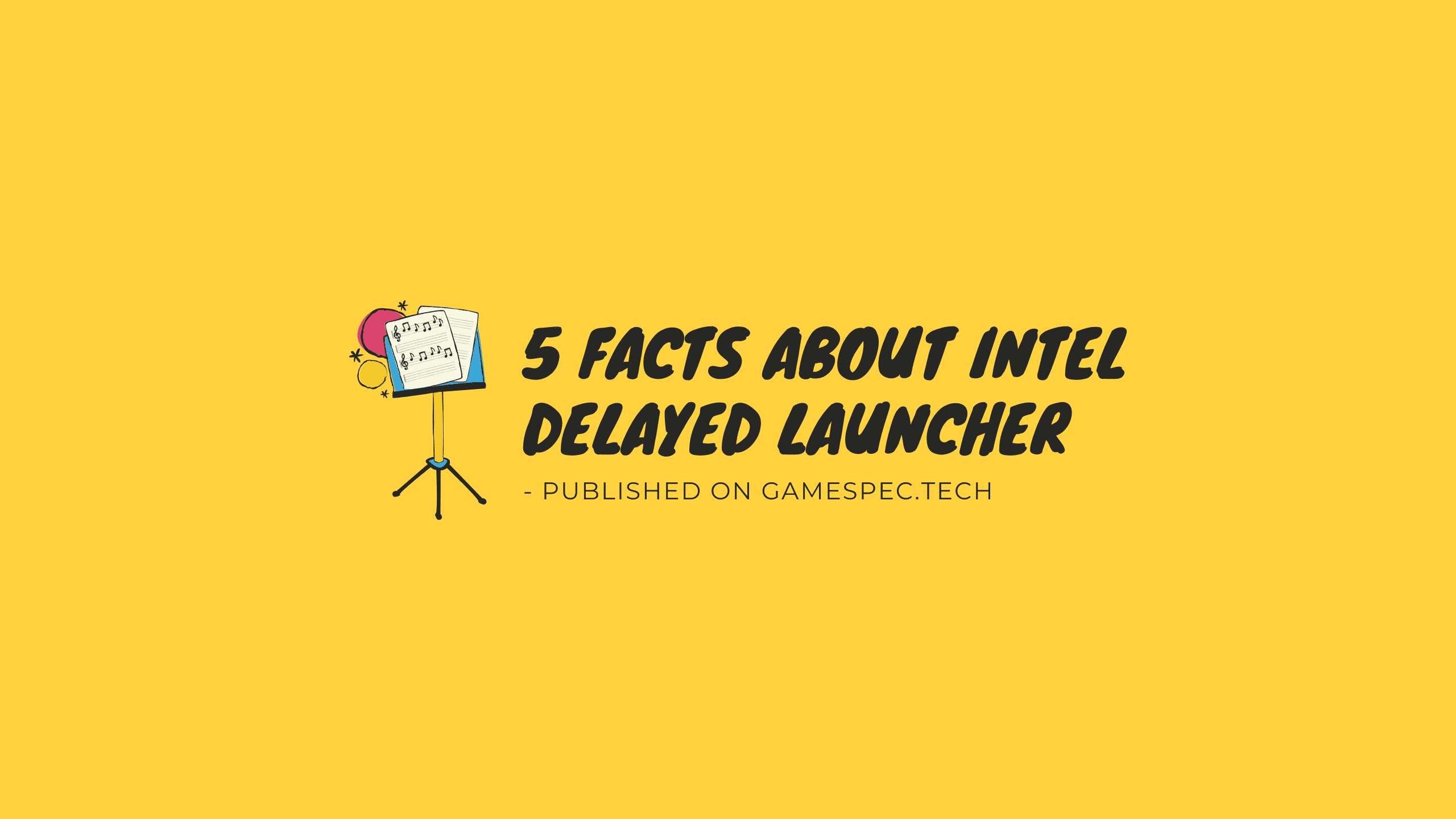 5 facts about Intel delayed launcher