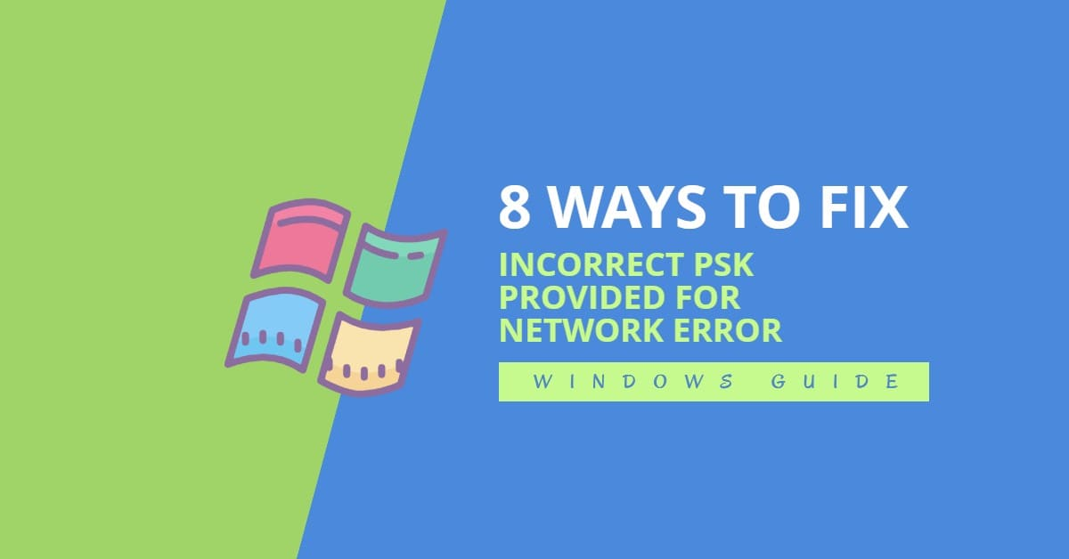 INCORRECT PSK PROVIDED FOR NETWORK SSID ERROR